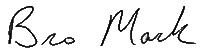Bro Mark Motz - signature 2